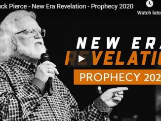 Chuck Pierce 2020 Prophecy - New Era Revelation