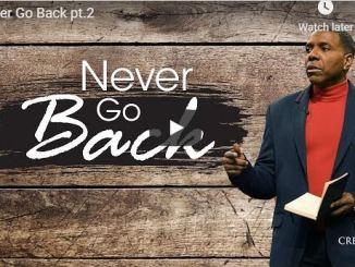 Creflo Dollar Sermon - Never Go Back - April 14 2020