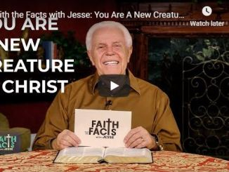 Faith the Facts with Jesse Duplantis - You Are A New Creature In Christ