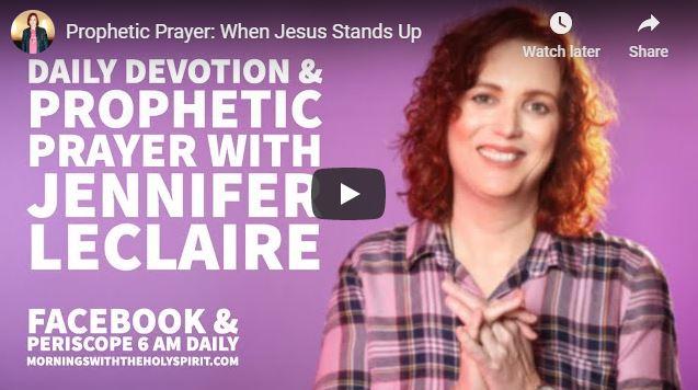 Jennifer Leclaire Message - When Jesus Stands Up