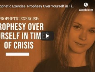 Jennifer Leclaire Ministries - Prophesy Over Yourself in Times of Crisis
