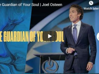 Joel Osteen Message - The Guardian of Your Soul