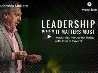 John Maxwell - Leadership Matters