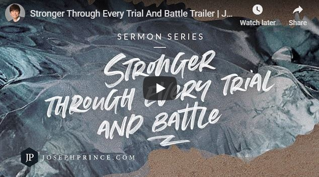 Joseph Prince Sermon - Stronger Through Every Trial And Battle Trailer
