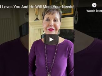 Joyce Meyer Message - God Loves You And He Will Meet Your Needs