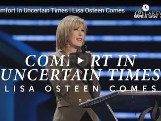 Lisa Osteen Comes Message - Comfort In Uncertain Times