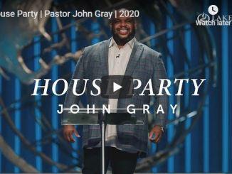 Pastor John Gray Sermon - House Party