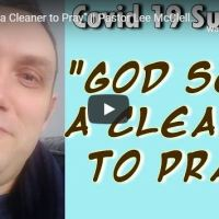 Pastor Lee McClelland Covid -19 Survivor Says God sent a Cleaner to Pray