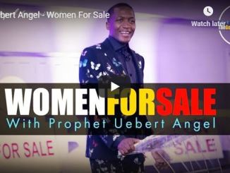Prophet Uebert Angel Sermon - Women For Sale