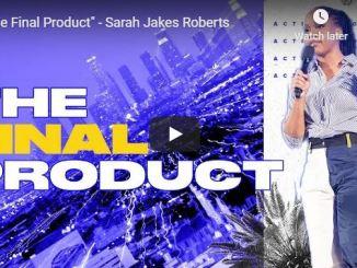 Sarah Jakes Roberts Sermon - The Final Product