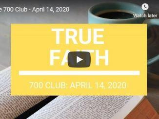 The 700 Club - True Faith - April 14 2020