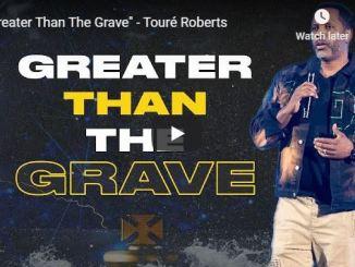 Touré Roberts Sermon - Greater Than The Grave