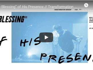 Transformation Worship feat DOE - The Blessing of His Presence