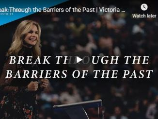 Victoria Osteen Message - Break Through the Barriers of the Past