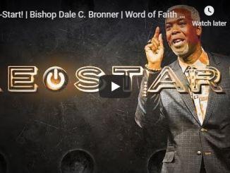 Bishop Dale Bronner Sermon - Re-Start - May 2020