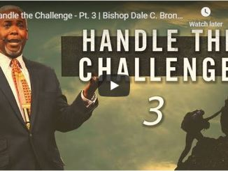Bishop Dale Bronner Sermon - Handle the Challenge - May 19 2020