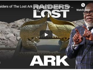 Bishop TD Jakes Sermon - Raiders of The Lost Ark - May 23 2020