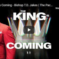 "Sermon: Bishop TD Jakes - ""The King is Coming"" - May 2020"