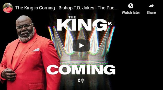 Bishop TD Jakes Sermon - The King is Coming - May 2020