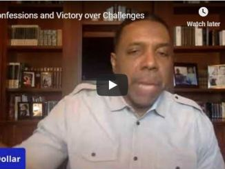Creflo Dollar Sermon - Confessions and Victory over Challenges