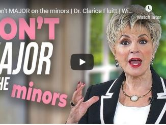 Dr Clarice Fluitt Message - Dont MAJOR on the minors - May 8 2020