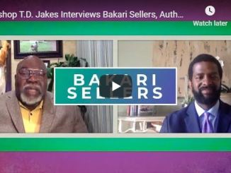 Interview - Bishop TD Jakes and Bakari Sellers - May 19 2020