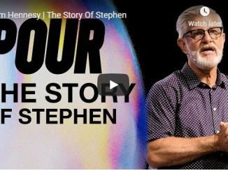 Jim Hennesy Sermon - The Story Of Stephen - May 2020