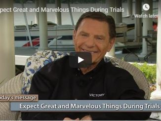 Kenneth Copeland - Expect Great and Marvelous Things During Trials