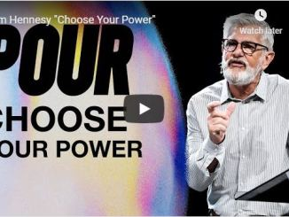 Pastor Jim Hennesy Sermon - Choose Your Power - May 20 2020