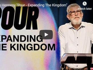Pastor Jim Hennesy Sermon - Pour - Expanding The Kingdom