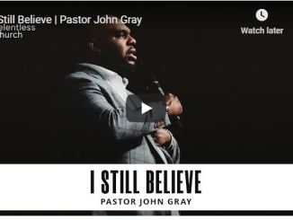 Pastor John Gray Sermon - I Still Believe - May 2020