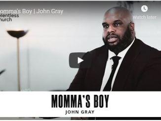 Pastor John Gray Sermon - Momma's Boy - May 17 2020