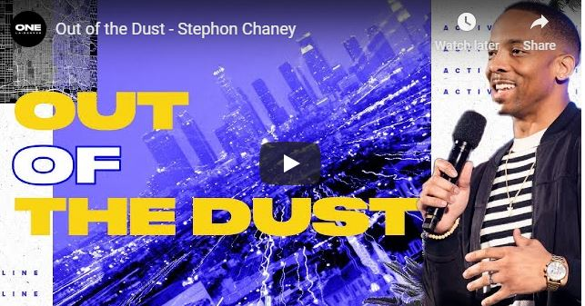 Pastor Stephon Chaney Sermon - Out of the Dust - May 22 2020