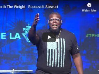Roosevelt Stewart Sermon - Worth The Weight - May 24 2020