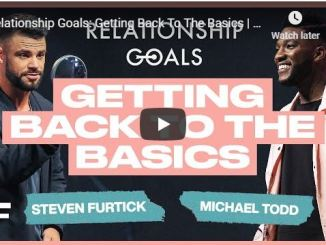 Steven Furtick & Michael Todd - Relationship Goals - Getting Back To The Basics