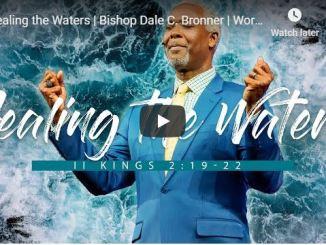 Bishop Dale Bronner Sermon - Healing the Waters - May 31 2020