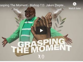 Bishop TD Jakes Sermon - Grasping The Moment - June 19 2020