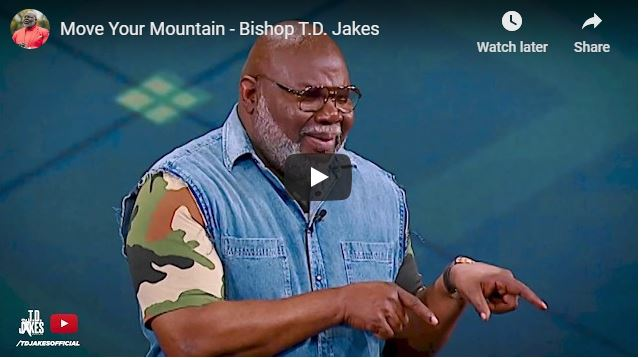 Bishop TD Jakes Sermon - Move Your Mountain - June 30 2020