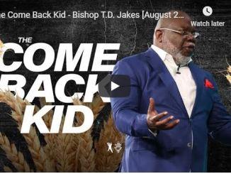 Bishop TD Jakes Sermon - The Come Back Kid - June 18 2020