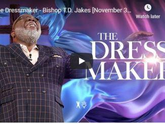 Bishop TD Jakes Sermon - The Dressmaker - June 23 2020