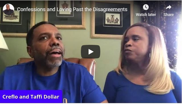 Creflo Dollar - Confessions and Loving Past the Disagreements - 2020