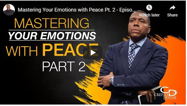 Creflo Dollar - Mastering Your Emotions with Peace (Part 2) - June 2020