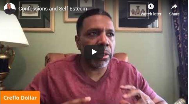 Creflo Dollar Sermon - Confessions and Self Esteem - June 2020
