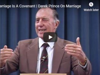 Derek Prince Sermon - Marriage Is A Covenant - 2020