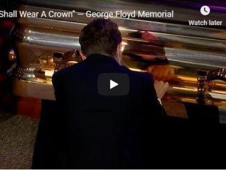 George Floyd Memorial - I Shall Wear A Crown - June 2020