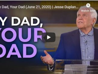 Jesse Duplantis Sermon - My Dad, Your Dad - June 21 2020