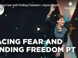 Joyce Meyer Message - Facing Fear and Finding Freedom - June 15 2020