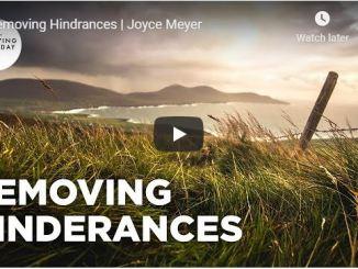 Joyce Meyer Message - Removing Hindrances - May 2020