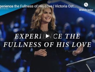 Victoria Osteen Message - Experience the Fullness of His Love - June 9