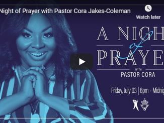 A Night of Prayer with Pastor Cora Jakes-Coleman - July 2020